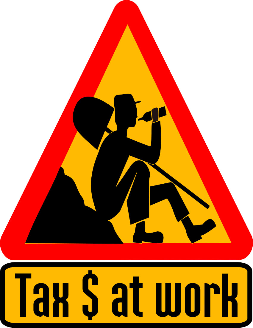 Tax Money At Work Signs Symbol Funny Signs Tax Money At